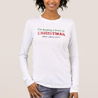 T-shirt À Manches Longues Je maintiens le Christ dans Noël que diriez-vous