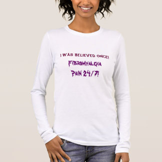 T-shirt À Manches Longues La fibromyalgie I a été crue par le passé ! Long