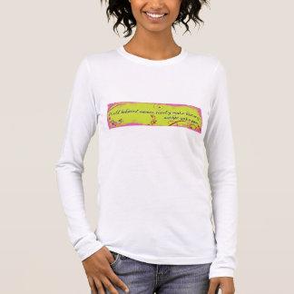 T-shirt À Manches Longues Les femmes bien comportées font rarement