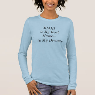 T-shirt À Manches Longues MIAMI est ma vraie maison dans ma chemise de rêves