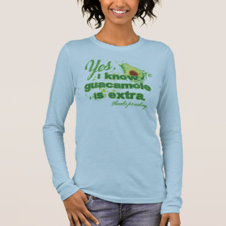 T-shirt À Manches Longues Oui, je sais que le guacamole est supplémentaire