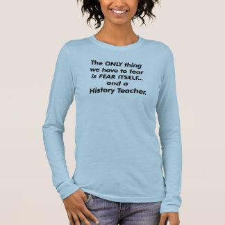 T-shirt À Manches Longues Professeur d'histoire de crainte