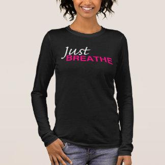 T-shirt À Manches Longues RESPIREZ JUSTE la pièce en t