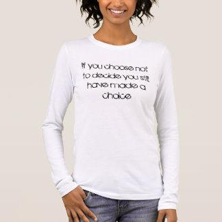 T-shirt À Manches Longues Si vous choisissez de ne pas décider vous avez