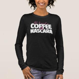 T-shirt À Manches Longues Tout que j'ai besoin est café et mascara