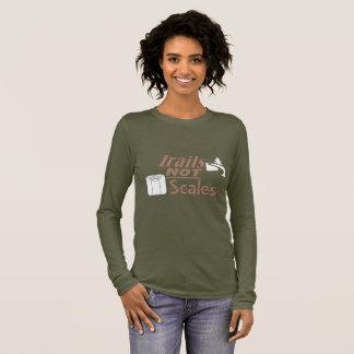 """T-shirt À Manches Longues """"Traîne PAS chemise de la douille des femmes"""
