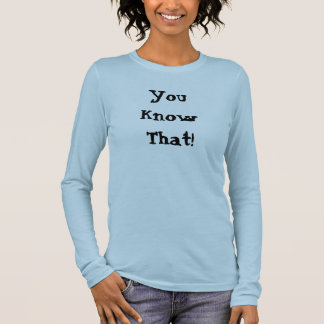 T-shirt À Manches Longues Vous KnowThat !