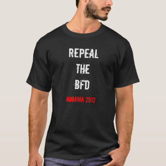 T-shirt Abrogez le BFD (le soin d'Obama)
