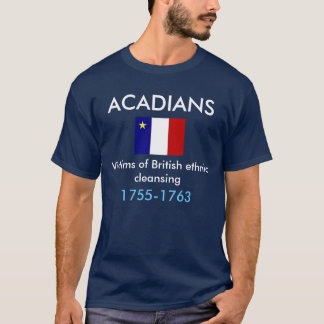 T-shirt Acadians, victimes de la purification ethnique