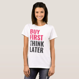 T-shirt Achetez d'abord, pensez plus tard