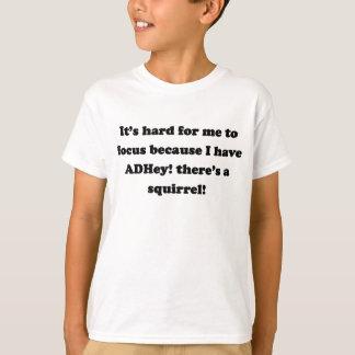 T-shirt ADHey ! Il y a un écureuil !