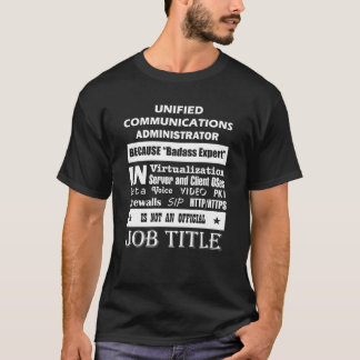 T-shirt Administrateur unifié de communications puisque