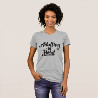 T-shirt Adulting est dur