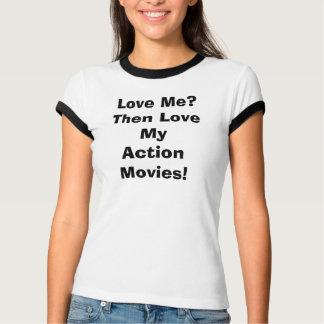 T-shirt Aimez-moi ? Aimez alors mes films d'action !