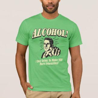 T-shirt Alcool : Rendez-vous plus intéressants