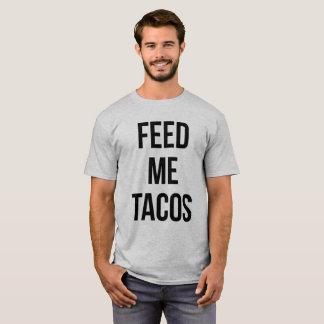 T-shirt Alimentez-moi les tacos énonciation drôle