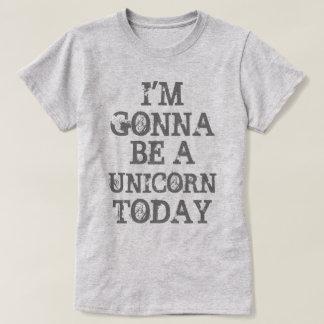T-shirt Aller être une licorne aujourd'hui