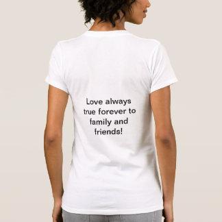 T-shirt Amour toujours vrai à la famille et aux amis !