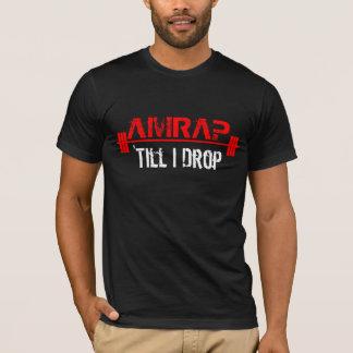 T-shirt AMRAP - 'jusqu'à ce que je me laisse tomber
