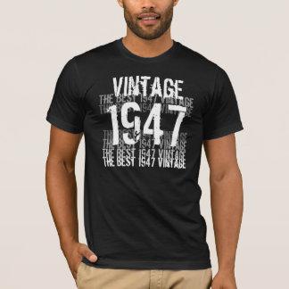 T-shirt Année de 1947 anniversaires - le meilleur cru 1947