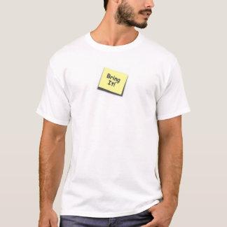 T-shirt Apportez-le !