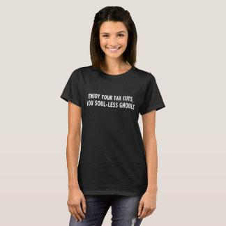 T-shirt Appréciez vos réductions des impôts, vous des