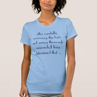 T-shirt après avoir soigneusement passé en revue les faits