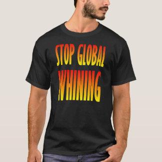 T-shirt Arrêtez la pleurnicherie globale
