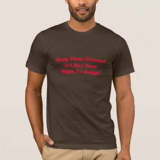 T-shirt Arrêtez les crimes de haine ! , Ce n'est pas