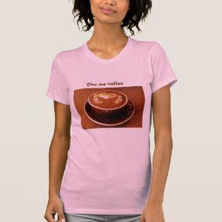 T-shirt artcolleen, donnez-moi le café