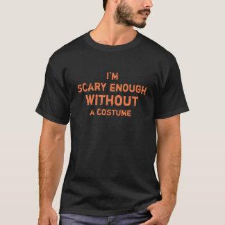 T-shirt Assez effrayant hilare sans costume Halloween