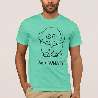 T-shirt Attente, CE QUI ? ! Éléphant confus