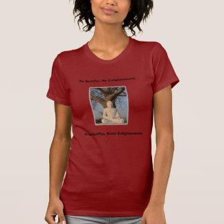 T-shirt Aucun Bouddha, aucun éclaircissement