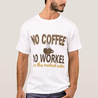 T-shirt Aucun café aucun codeur médical de Workee