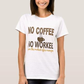 T-shirt Aucun café aucun directeur de bureau médical de