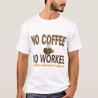 T-shirt Aucun café aucun mécanicien des véhicules à moteur