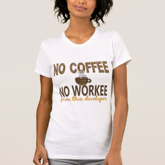 T-shirt Aucun café aucun promoteur de Workee