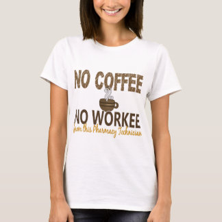 T-shirt Aucun café aucun technicien de pharmacie de Workee