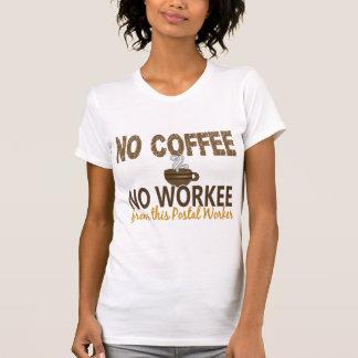 T-shirt Aucun café aucun travailleur postal de Workee