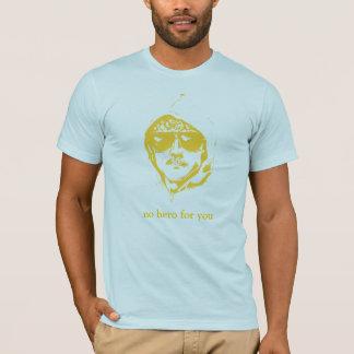 T-shirt Aucun héros pour vous