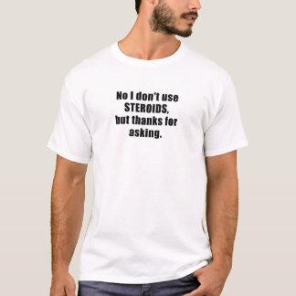 T-shirt Aucun je n'emploie pas des stéroïdes mais des