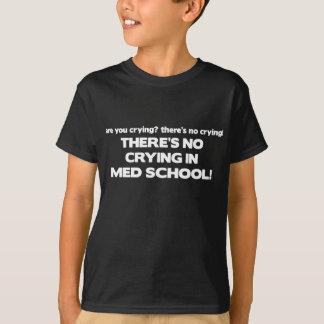T-shirt Aucun pleurer à l'école de Med