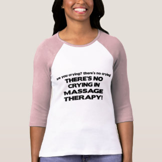 T-shirt Aucun pleurer dans la thérapie de massage