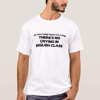 T-shirt Aucun pleurer dans le cours d'anglais