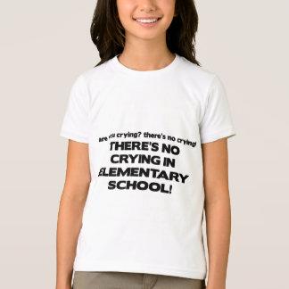 T-shirt Aucun pleurer dans l'école primaire