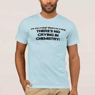 T-shirt Aucun pleurer en chimie