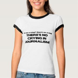 T-shirt Aucun pleurer en journalisme