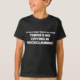 T-shirt Aucun pleurer - escalade de roche