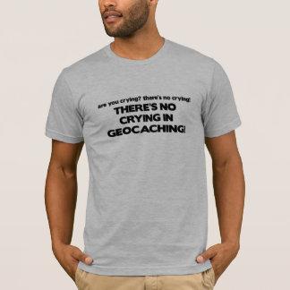 T-shirt Aucun pleurer - Geocaching
