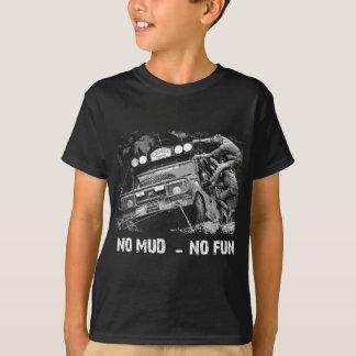T-shirt Aucune boue - aucun amusement